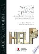 Vestigios y palabras. Arqueología y Derecho del patrimonio arqueológico